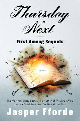 Thursday Next: First Among Sequels: A Thursday Next Novel Cover Image