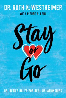 Stay or Go: Dr. Ruth's Rules for Real Relationships Cover Image