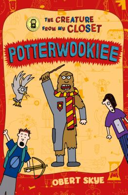 Potterwookiee: The Creature from My Closet Cover Image