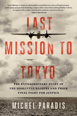 Last Mission to Tokyo: The Extraordinary Story of the Doolittle Raiders and Their Final Fight for Justice Cover Image