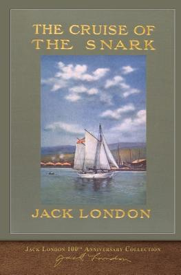 The Cruise of the Snark: 100th Anniversary Collection Cover Image