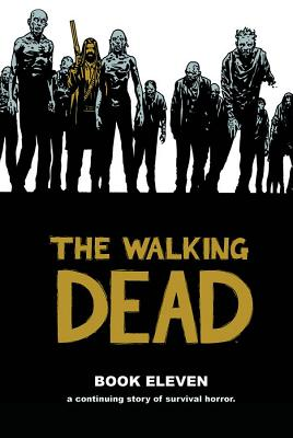 The Walking Dead, Book 11 (Walking Dead (12 Stories) #11) Cover Image
