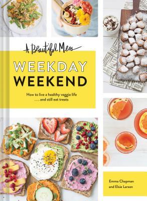 Beautiful Mess Weekday Weekend (Bargain Edition)
