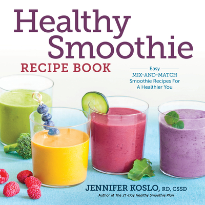 Healthy Smoothie Recipe Book: Easy Mix-And-Match Smoothie Recipes for a Healthier You Cover Image