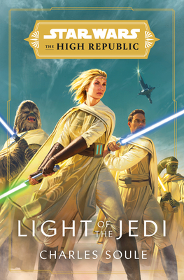 Star Wars: Light of the Jedi (The High Republic) (Star Wars: The High Republic #1) Cover Image