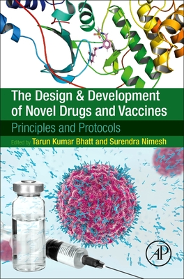 The Design and Development of Novel Drugs and Vaccines: Principles and Protocols Cover Image