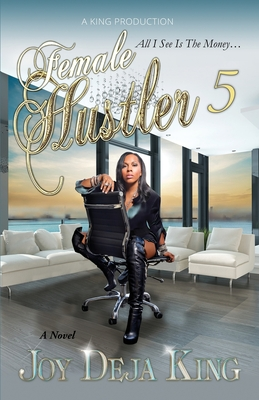 Female Hustler Part 5: All I See Is The Money... Cover Image