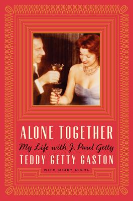 Alone Together: My Life with J. Paul Getty Cover Image