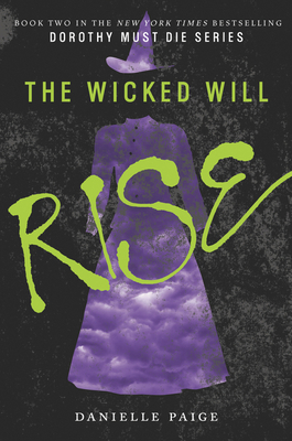 The Wicked Will Rise (Dorothy Must Die #2) Cover Image