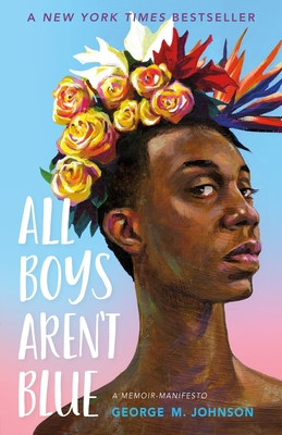 All Boys Aren't Blue: A Memoir-Manifesto Cover Image