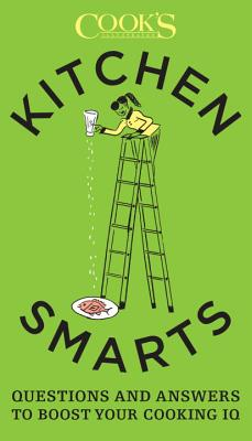 Kitchen Smarts: Questions and Answers to Boost Your Cooking IQ Cover Image