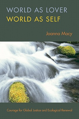 World as Lover, World as Self: A Guide to Living Fully in Turbulent times Cover Image