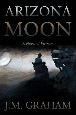 Arizona Moon: A Novel of Vietnam Cover Image