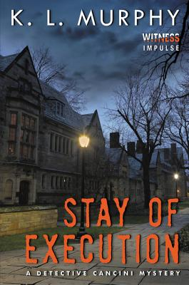 Stay of Execution: A Detective Cancini Mystery (Detective Cancini Mysteries #1) Cover Image
