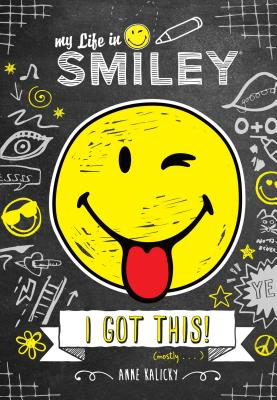 My Life in Smiley (Book 2 in Smiley series): I Got This! Cover Image