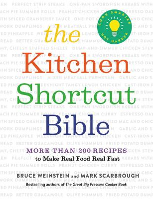 The Kitchen Shortcut Bible: More than 200 Recipes to Make Real Food Real Fast Cover Image