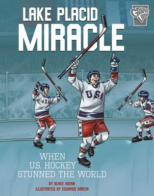 Lake Placid Miracle: When U.S. Hockey Stunned the World (Greatest Sports Moments) Cover Image