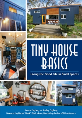 Tiny House Basics: Living the Good Life in Small Spaces (Small Space Decorating Reference and Home Improvement Book, Small House Plans) Cover Image