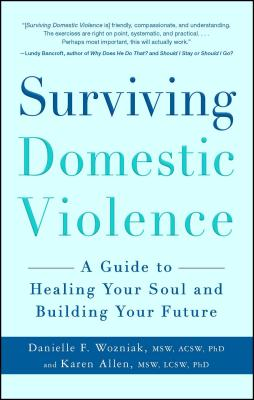 Surviving Domestic Violence: A Guide to Healing Your Soul and Building Your Future Cover Image