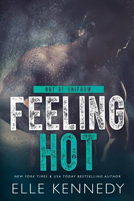 Feeling Hot (Out of Uniform #3) Cover Image
