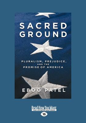 Sacred Ground: Pluralism, Prejudice, and the Promise of America (Large Print 16pt) Cover Image