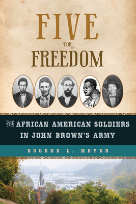Five for Freedom: The African American Soldiers in John Brown's Army Cover Image