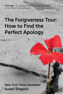 The Forgiveness Tour: How To Find the Perfect Apology Cover Image