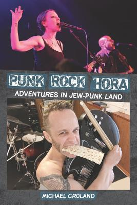 Punk Rock Hora: Adventures in Jew-Punk Land Cover Image