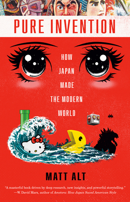 Pure Invention: How Japan Made the Modern World Cover Image