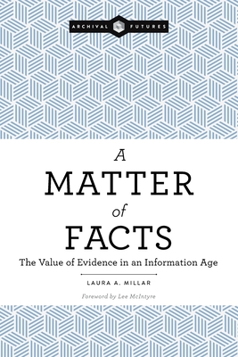 A Matter of Facts: The Value of Evidence in an Information Age Cover Image