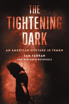 The Tightening Dark: An American Hostage in Yemen cover