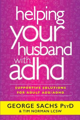 Helping Your Husband With ADHD: Supportive Solutions for Adult ADD/ADHD Cover Image