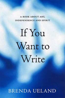 If You Want to Write: A Book about Art, Independence and Spirit Cover Image