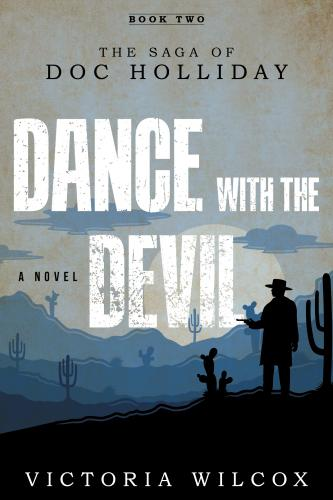 Dance with the Devil: The Saga of Doc Holliday Cover Image