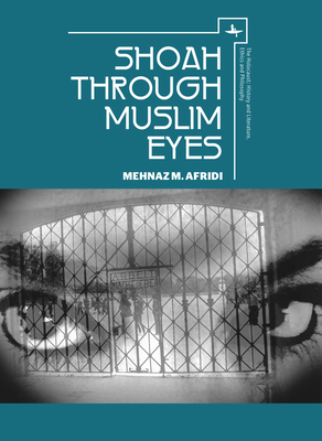 Shoah Through Muslim Eyes (Holocaust: History and Literature) Cover Image