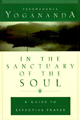 In the Sanctuary of the Soul: A Guide to Effective Prayer Cover Image