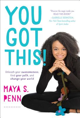 You Got This!: Unleash Your Awesomeness, Find Your Path, and Change Your World Cover Image