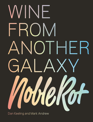 The Noble Rot Book: Wine from Another Galaxy Cover Image