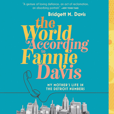 The World According to Fannie Davis Lib/E: My Mother's Life in the Detroit Numbers Cover Image