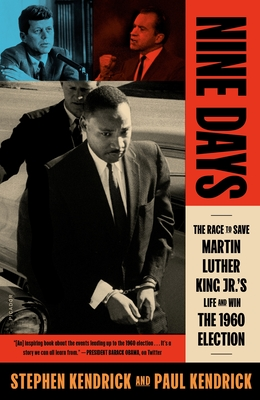 Nine Days: The Race to Save Martin Luther King Jr.'s Life and Win the 1960 Election Cover Image