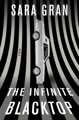 The Infinite Blacktop: A Novel Cover Image
