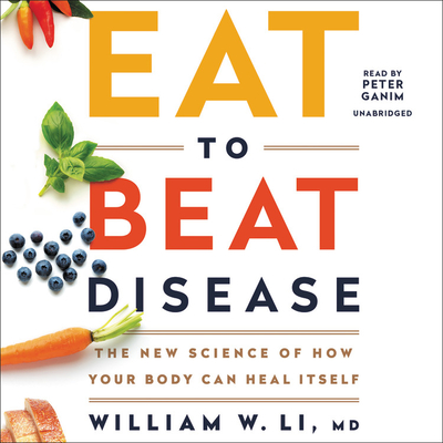 Eat to Beat Disease Lib/E: The New Science of How Your Body Can Heal Itself Cover Image