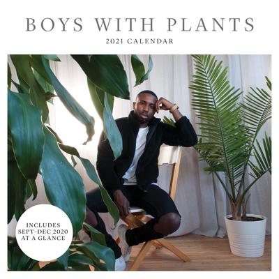 Boys with Plants 2021 Wall Calendar: (Monthly Calendar of Guys with Houseplants; Sexy Men Caring for Indoor Potted Plants 12-Month Calendar) Cover Image