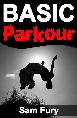 Basic Parkour: Basic Parkour and Freerunning Handbook Cover Image