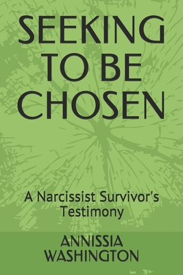 Seeking to Be Chosen: A Narcissist Survivor's Testimony Cover Image