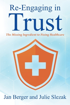 Re-Engaging in Trust: The Missing Ingredient to Fixing Healthcare Cover Image