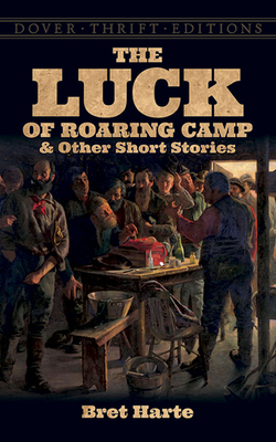 The Luck of Roaring Camp and Other Short Stories (Dover Thrift Editions) Cover Image