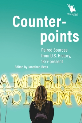 Counterpoints: Paired Sources from U.S. History, 1877-present Cover Image