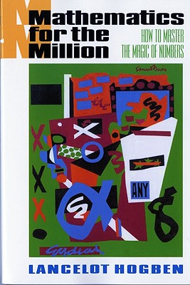 Mathematics for the Million: How to Master the Magic of Numbers Cover Image