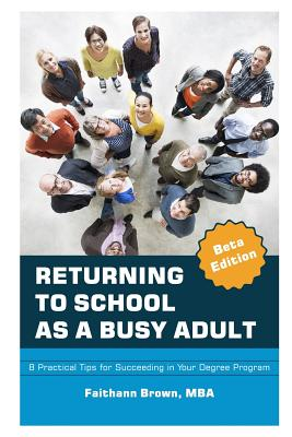 Returning to School as a Busy Adult: 8 Practical Tips for Succeeding in Your Degree Program Cover Image